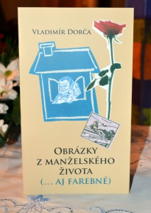 Ôsma kniha autora Vladimíra Dorču vyšla po ôsmich rokoch od jeho večného odpočinku